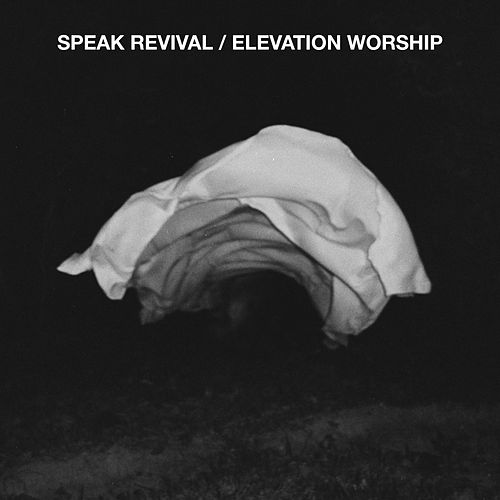 Speak Revival by Elevation Worship