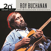 20th Century Masters: The Millennium Collection by Roy Buchanan