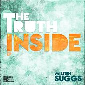 The Truth Inside - EP by Milton Suggs