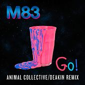 Go! (Animal Collective / Deakin Remix) by M83