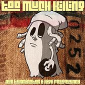 Too Much Killing by Dub Terminator