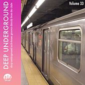Deep Underground, Vol. 33 by Various Artists