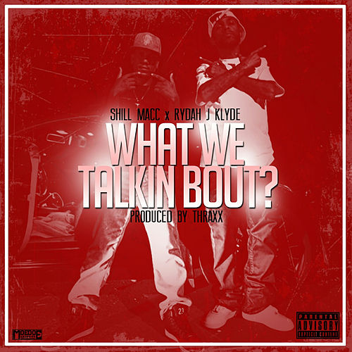What We Talkin Bout by Rydah J. Klyde