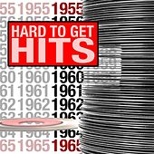 Hard To Get Hits 1955-1965 by Various Artists