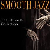 Smooth Jazz - The Ultimate Collection von Various Artists