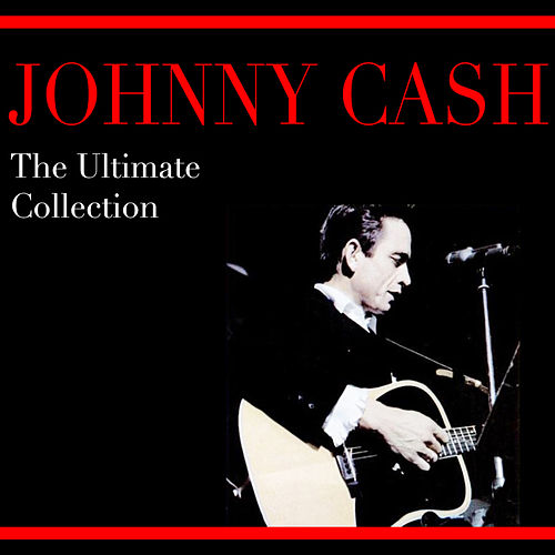 The Ultimate Collection von Johnny Cash