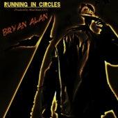 Running in Circles by Bryan Alan