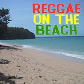 Reggae On The Beach by Various Artists