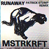 Runaway (Patrick Stump Remix) by MSTRKRFT