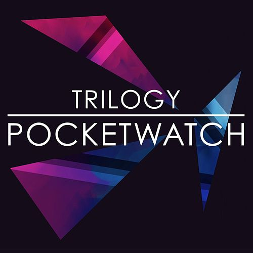 Pocketwatch by Trilogy