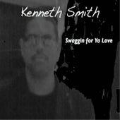 Swaggin for Ya Love by Kenneth Smith