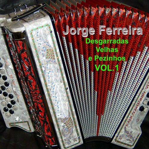 Desgarradas Velhas e Pezinhos, Vol. 1 by Jorge Ferreira