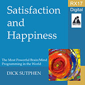 Satisfaction and Happiness by Dick Sutphen