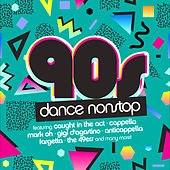 90s Dance Hits Nonstop by Various Artists