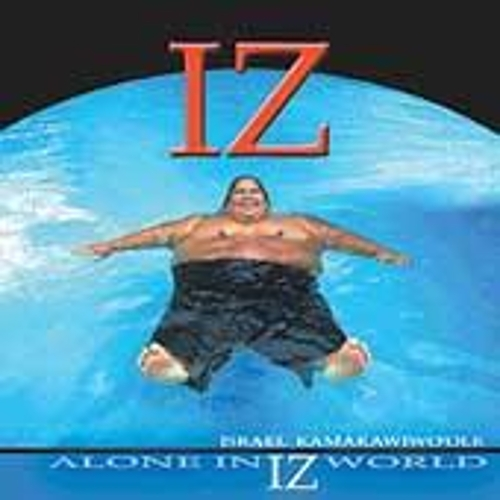 Alone In Iz World by Israel Kamakawiwo'ole