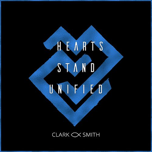 Hearts Stand Unified by Clark