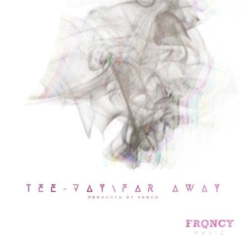Far Away by Jay Tee