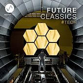Future Classics (#tech Edition) by Various Artists