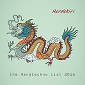 Hardakiri: The Hardtechno List 2016 by Various Artists