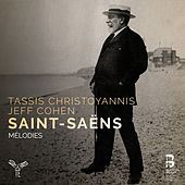 Saint-Saëns: Mélodies by Tassis Christoyannis and Jeff Cohen