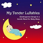My Tender Lullabies (Kindergarten Songs in a Gentle Mood for Baby Sleep) by Elsa