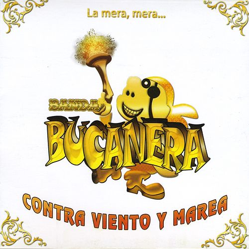 Contra Viento y Marea by Banda Bucanera