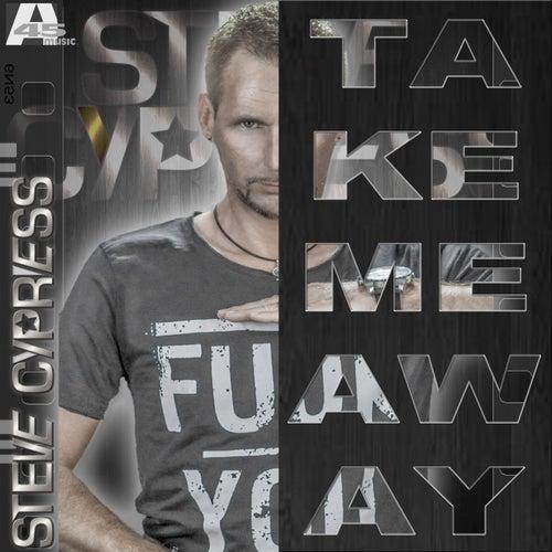 Take Me Away by Steve Cypress