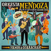 ¡Vamos A Guarachar! by Orkesta Mendoza