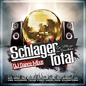 Schlager Total - Die Hits aus den Discotheken (DJ Dance Mixe) by Various Artists