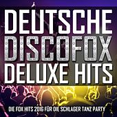 Deutsche Discofox Deluxe Hits (Die Fox Hits 2016 für die Schlager Tanz Party) by Various Artists