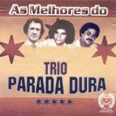 As Melhores do Trio Parada Dura by Trio Parada Dura