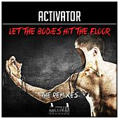 Let the Bodies Hit the Floor / Bodies (The Remixes) by Activator