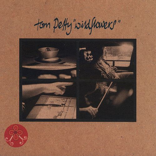 Wildflowers by Tom Petty