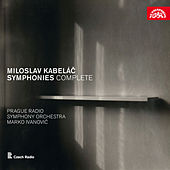 Kabeláč: Symphonies Complete by Prague Radio Symphony Orchestra