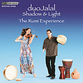 Shadow & Light: The Rumi Experience by Duo Jalal