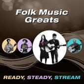 Folk Music Greats (Ready, Steady, Stream) von Various Artists
