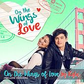 On the Wings of Love (Mellow Version) by Kyla