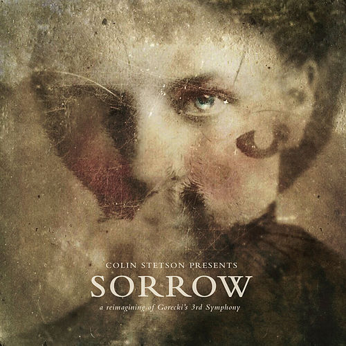 SORROW - a reimagining of Gorecki's 3rd Symphony by Colin Stetson