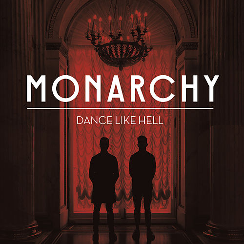 Dance Like Hell by Monarchy