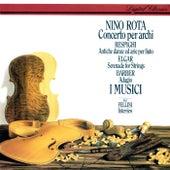 Rota: Concerto per archi / Respighi: Ancient Airs & Dances / Barber: Adagio /  Elgar: Serenade for Strings von I Musici