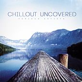 Chillout Uncovered (Various Artists) by Various Artists