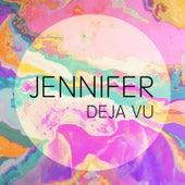 Deja Vu by Jennifer