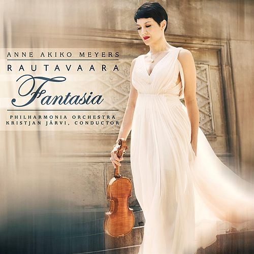 Rautavaara: Fantasia by Anne Akiko Meyers