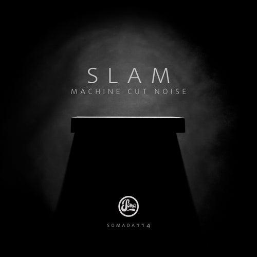 Machine Cut Noise by Slam