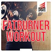 Music for Sports: Fatburner Workout by Various Artists