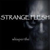 Whisper the Black by Strange Flesh