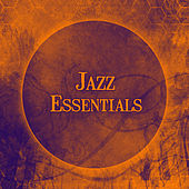Jazz Essentials – Deep Jazz Sounds, Ambietce Relaxation, Smooth Music by Soft Jazz Music