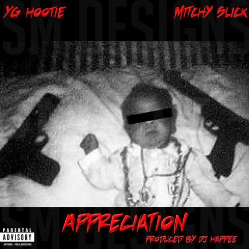 Appreciation (feat. Mitchy Slick) - Single by YG Hootie