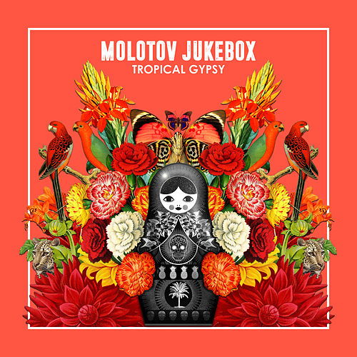 Tropical Gypsy by Molotov Jukebox