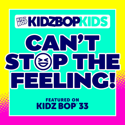 Can't Stop The Feeling! by KIDZ BOP Kids